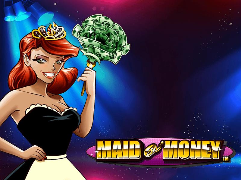 Maid O' Money